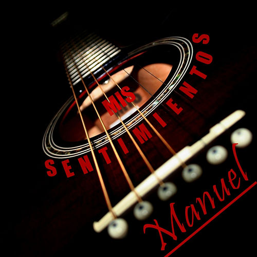 Play & Download Mis Sentimientos by Manuel | Napster