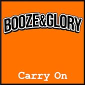 Play & Download Carry On by Booze And Glory | Napster
