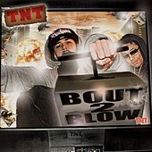 Play & Download Bout 2 Blow by TNT | Napster