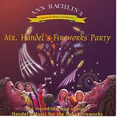 Play & Download Mr. Handel's Fireworks Party by Ann Rachlin   Napster