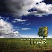 Play & Download When The World Gets Dark by Lewis | Napster