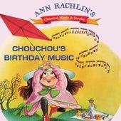 Play & Download Chouchou's Birthday Music by Ann Rachlin   Napster