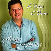 Play & Download E Bom E Bom by Jorge Ferreira | Napster