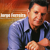 Play & Download Meu Coracao Bate Por Ti by Jorge Ferreira | Napster
