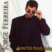 Play & Download Como Este Mundo Mudou by Jorge Ferreira | Napster