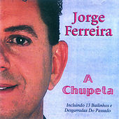 A Chupeta by Jorge Ferreira