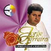 Play & Download A Portuguesa E a Mais Linda by Jorge Ferreira | Napster