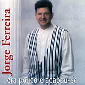 Play & Download Era Pouco e Acabou-se by Jorge Ferreira | Napster