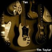 Ten by Tim Taylor