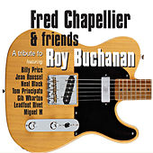 A Tribute to Roy Buchanan by Fred Chapellier