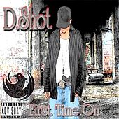 Play & Download First Time On by D-Shot | Napster