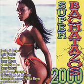 Play & Download Super Bachatazos 2000 by Various Artists | Napster