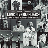 Play & Download Long Live Bluegrass!: CMH Records 30th Anniversary Special by Various Artists | Napster