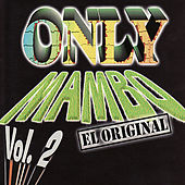 Only Mambo Vol. 2 El Original by Various Artists