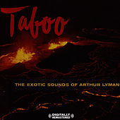 Play & Download Taboo [Digitally Remastered] by Arthur Lyman | Napster