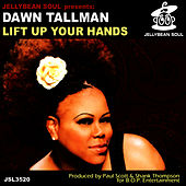 Lift Up Your Hands by Dawn Tallman