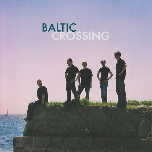 Baltic Crossing by Baltic Crossing