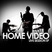 Live Session EP by Home Video
