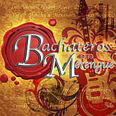 Play & Download Bachateros en Merengue by Various Artists | Napster