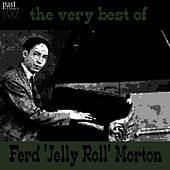 Play & Download The Very Best Of Ferd 'Jelly Roll' Morton by Jelly Roll Morton | Napster