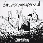 Sinister Amusement by The Gypsy Jazz Caravan