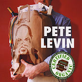 Play & Download Certified Organic by Pete Levin | Napster