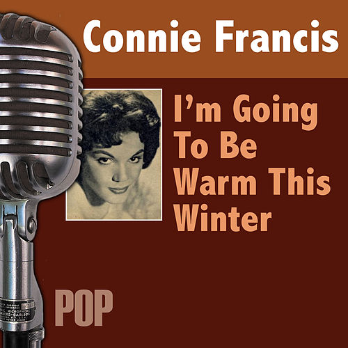 Play & Download I'm Going To Be Warm This Winter by Connie Francis | Napster