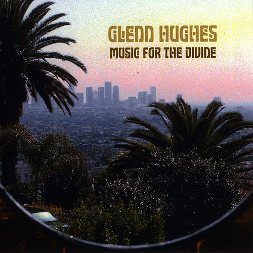 Play & Download Music For The Divine by Glenn Hughes | Napster