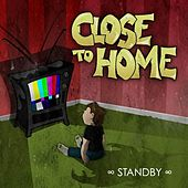 Play & Download Standby by Close To Home | Napster
