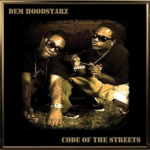 Play & Download Code Of The Streets by Dem Hoodstarz | Napster