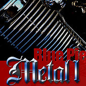 Play & Download Blue Pie Metal 1 by Various Artists | Napster