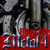 Play & Download Blue Pie Metal 4 by Various Artists | Napster