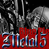 Play & Download Blue Pie Metal 5 by Various Artists | Napster