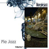 Play & Download Pie Jazz Volume 1 by Various Artists | Napster