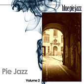 Play & Download Pie Jazz Volume 2 by Various Artists | Napster