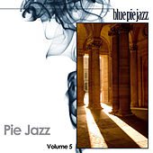Play & Download Pie Jazz Volume 5 by Various Artists | Napster