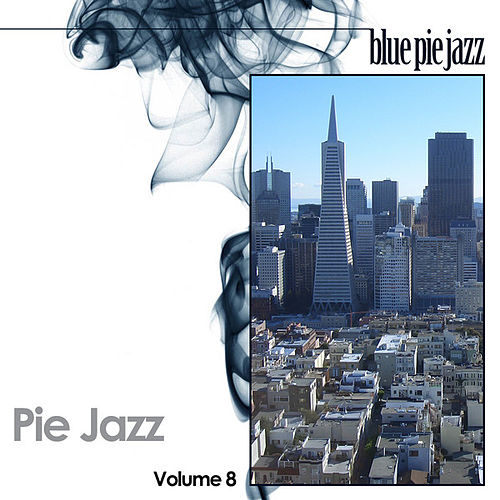 Play & Download Pie Jazz Volume 8 by Various Artists | Napster