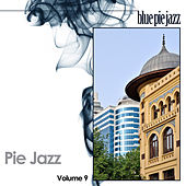Play & Download Pie Jazz Volume 9 by Various Artists | Napster
