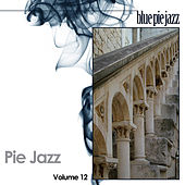 Play & Download Pie Jazz Volume 12 by Various Artists | Napster