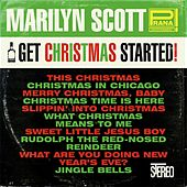 Get Christmas Started! by Marilyn Scott