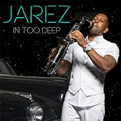 Play & Download In Too Deep by Jarez | Napster