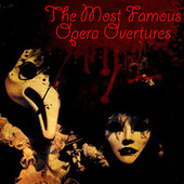 The Most Famous Opera Overtures by Various Artists