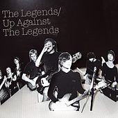 Play & Download Up against the Legends by The Legends | Napster