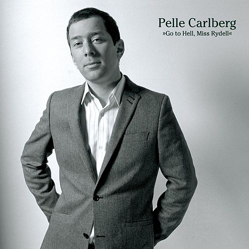 Play & Download Go to hell, miss Rydell by Pelle Carlberg | Napster