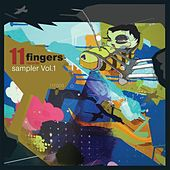 Play & Download 11 Fingers Sampler vol.1 by Various Artists | Napster