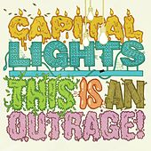 Play & Download This Is An Outrage! by Capital Lights | Napster
