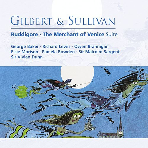 Play & Download Gilbert & Sullivan: Ruddigore by Various Artists | Napster