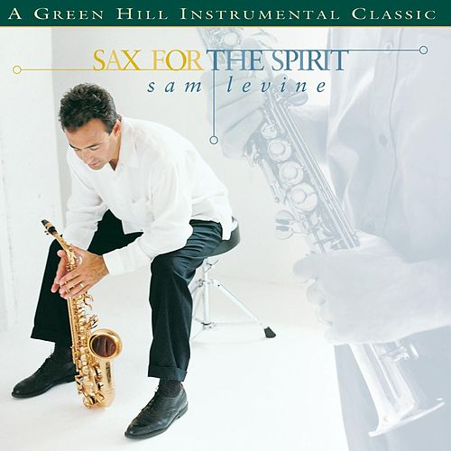 Sax For The Spirit by Sam Levine