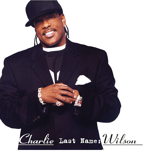 Play & Download Charlie, Last Name Wilson by Charlie Wilson   Napster