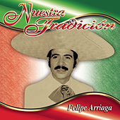 Play & Download Nuestra Tradición by Felipe Arriaga | Napster